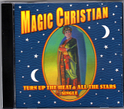 Magic Christian cd sgl Turn Up The Heat/All The Stars.