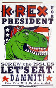 K-REX for President Let's Eat poster 2004 Hatch Show Print