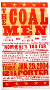 "The Coal Men ""Nowhere's To Far"" 2004 Hatch Show Print"